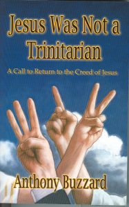 anthony buzzard -- jesus was not a trinitarian